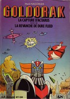 GOLDORAK LA CAPTURE D'ACTARUS SUIVI DE LA REVANCHE DE DUKE FREED