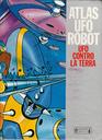 ATLAS UFO ROGOT UFO CONTRO LA TERRA